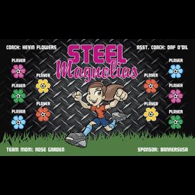 Steel Magnolias Vinyl Soccer Banner - E-Z Order